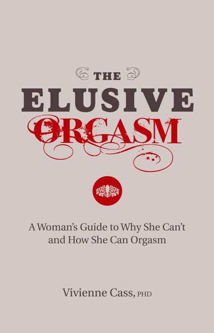 The Elusive Orgasm